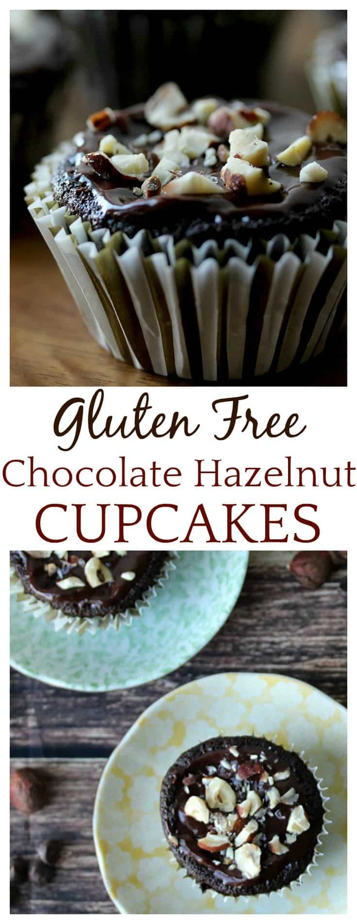 These Gluten Free Chocolate Hazelnut Cupcakes are so moist and delicious! Everyone will love them and no one will even know they are eating gluten free cupcakes! Yum!