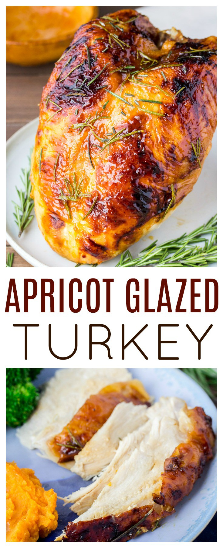Rosemary Apricot Glazed Turkey Breast - Savory rosemary and sweet apricot are perfect flavors for this turkey recipe! This glazed turkey is not only beautiful, but delicious! It's perfect for Thanksgiving dinner! | #dlbrecipes #thanksgiving #turkey #apricotturkey #turkeyrecipe
