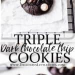 2 images of triple dark chocolate chip cookies separated by text overlay
