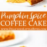 2 images of pumpkin spice coffee cake with text overlay between them