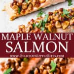 2 images of maple walnut salmon with text overlay between them