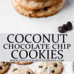 2 images of coconut chocolate chip cookies separated by text overlay