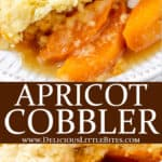2 images of apricot cobbler with text overlay between them