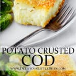 2 images of potato crusted cod with text overlay between them
