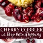 2 images of Cherry cobbler with text overlay between them