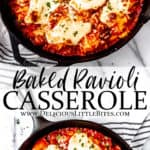 2 images of Cheesy baked ravioli casserole with text overlay between them