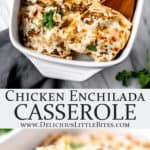 2 images of Chicken enchilada casserole with text overlay between them
